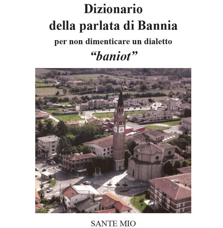 Presentazione Dizionario della parlata di Bannia